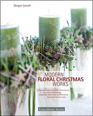 floral art book gregor lersch modern floral christmas works advent floristry christmas floristry fleur creatif magazine online floral art bookshop
