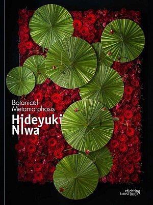 Botanical metamorphosis Hideyuki Niwa book floral art foral artist japan