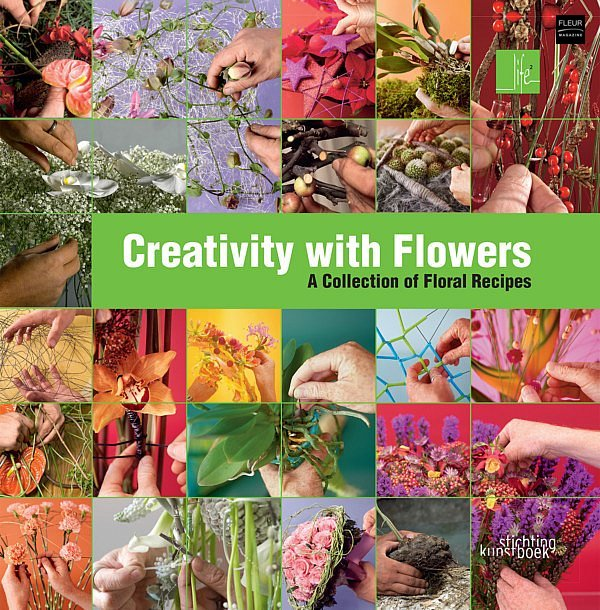 Creativity with Flowers Max van de Sluis Per Benjamin book florist knowledge floral art recipe bouquets table decorations flowers plants wedding festive christmas decorations designs hobbyist professional inspiration techniques