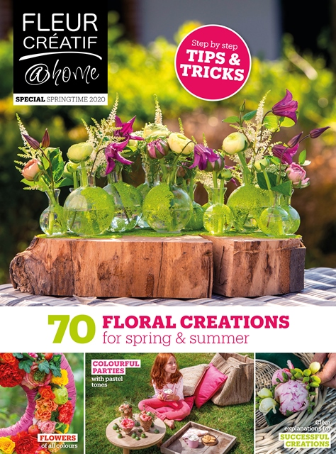 fleur creatif at home special sprigtime floral creations for spring and summer Annick Mertens Charlotte Bartholomé Joris De Kegel Martine Meeuwssen Arnauld Delheille Chantal Post