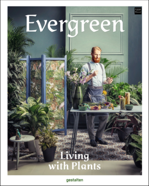 Evergreen new book bookshop floral art floral designs inspiration plants lovers flowers living with plants home interior art projects international examples indoor outdoor rooftop gardens flora-laden balconies paradise garden backyards community gardens floral art floral creations florist inspirational book city garden small gardens reading book lover magazine fleur creatif