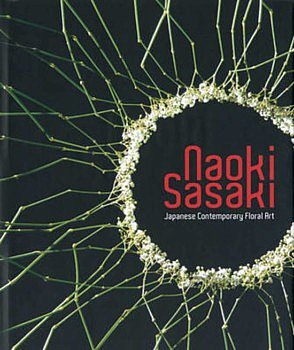 naoki sasaki japanese floral art master florist designs creations flowers plants summer sale bookstore bookshop webshop fleur creatif magazine inspiration tips tricks